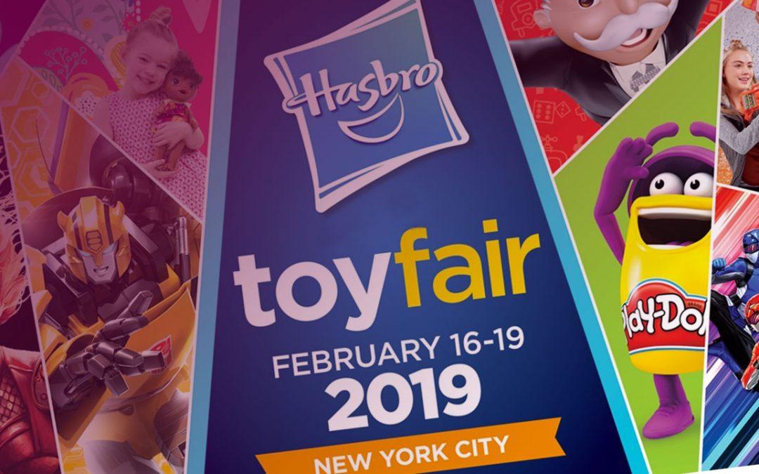 Heading to Hasbro Toyfair 2019